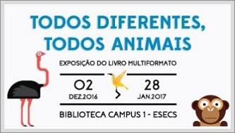 """Exposição do livro multiformato """"Todos Diferentes, Todos Animais"""""""