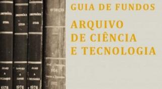 Arquivo de Ciência e Tecnologia: factos e curiosidades