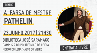 """""""A Farsa de Mestre Pathelin"""" – Teatro na Biblioteca José Saramago do Politécnico de Leiria"""