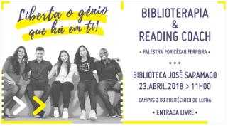 """Palestra """"Liberta o génio que há em ti!"""" – Biblioterapia e Reading Coach na Biblioteca José Saramago do IPLeiria"""