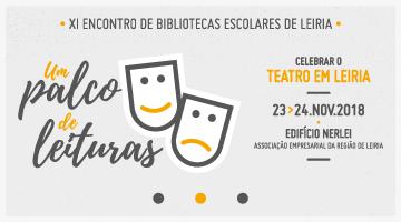 """""""Um Palco de Leituras"""" – XI Encontro de Bibliotecas Escolares de Leiria"""