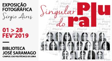 """""""Singular do Plural"""" – Exposição fotográfica de Sérgio Aires no Politécnico de Leiria"""