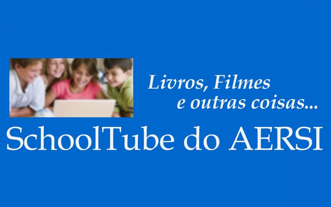 SchoolTube do AERSI, um projeto embrionário da Biblioteca Escolar em articulação com os vários departamentos curriculares