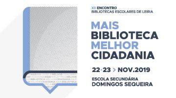 """""""Mais Biblioteca Melhor Cidadania"""" – XII Encontro de Bibliotecas Escolares de Leiria"""
