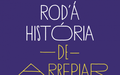 • RODA' Á HISTÓRIA DE ARREPIAR • 31 de outubro | 21h00