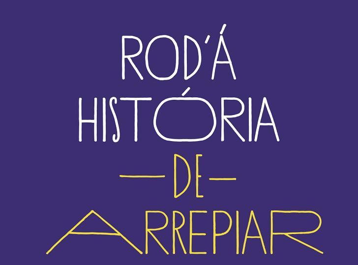 • RODA' Á HISTÓRIA DE ARREPIAR • 31 de outubro   21h00