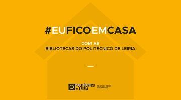 #EuFicoEmCasa com as Bibliotecas do Politécnico de Leiria   Uma história por dia