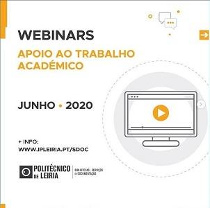 17 e 25 de junho de 2020 • WEBINARS DE APOIO AO TRABALHO ACADÉMICO •
