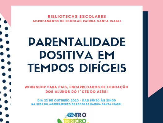 """A Biblioteca ComVida os Pais! Workshop: """"Parentalidade positiva em tempos difíceis"""" (AERSI)"""