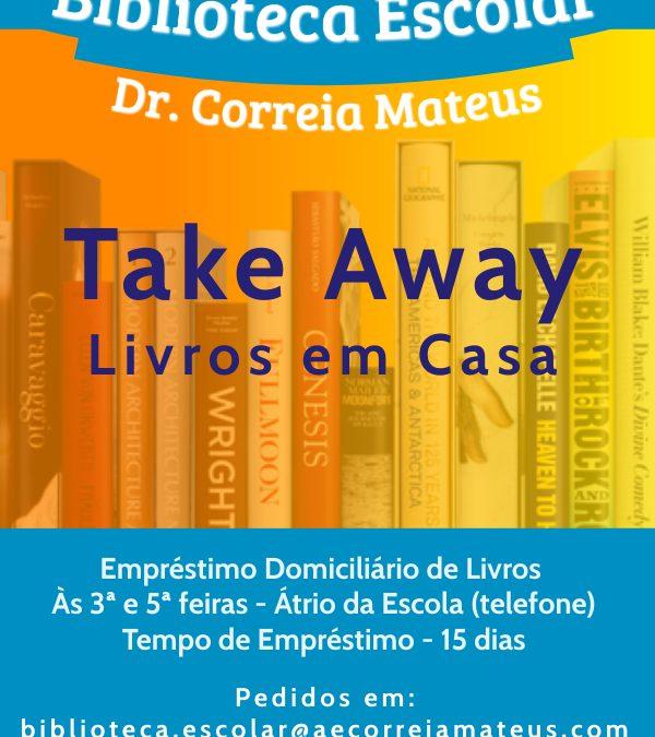 """""""Take Away – Livros em Casa"""" Biblioteca Escolar Dr. Correia Mateus"""